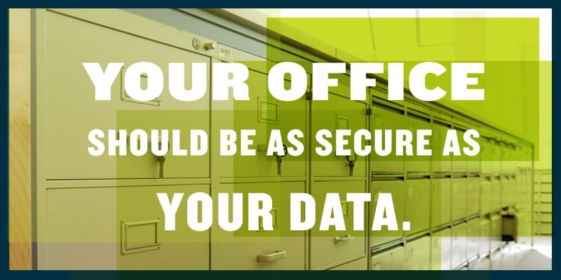 Your Office Should Be As Secure As Your Data